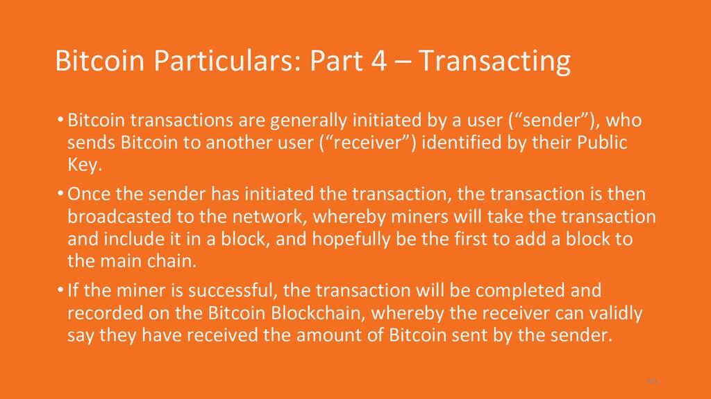 Bitcoin Particulars: Part 4 – Transacting •Bitc...