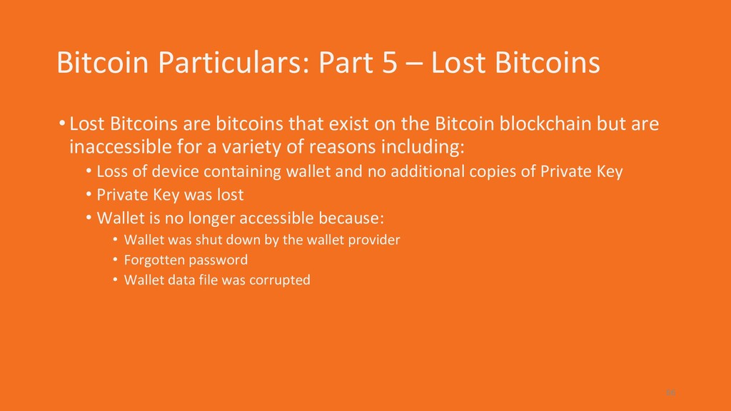 Bitcoin Particulars: Part 5 – Lost Bitcoins •Lo...