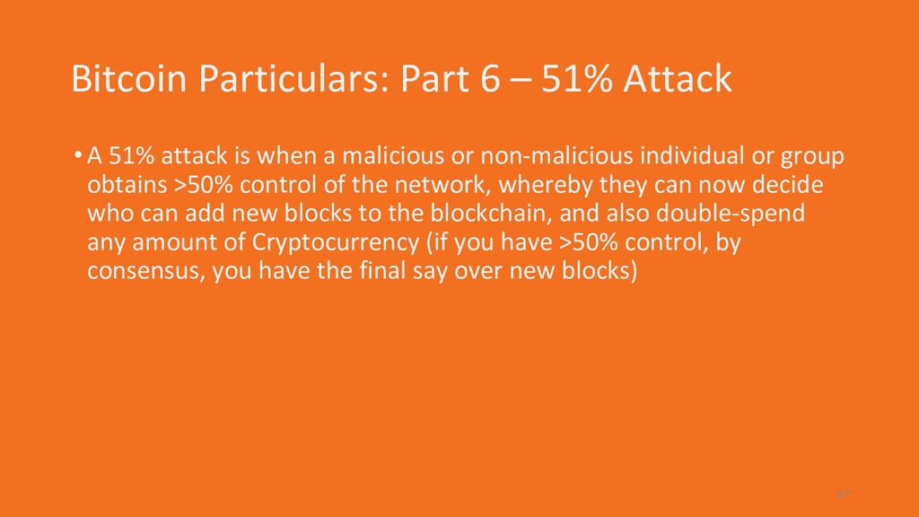 Bitcoin Particulars: Part 6 – 51% Attack •A 51%...