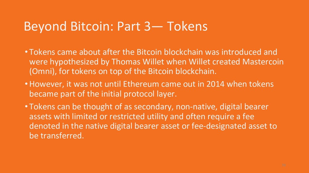 Beyond Bitcoin: Part 3— Tokens •Tokens came abo...