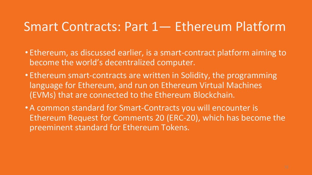 Smart Contracts: Part 1— Ethereum Platform •Eth...