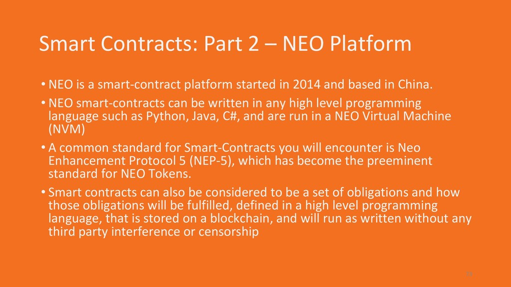 Smart Contracts: Part 2 – NEO Platform • NEO is...