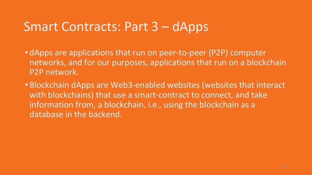 Smart Contracts: Part 3 – dApps •dApps are appl...