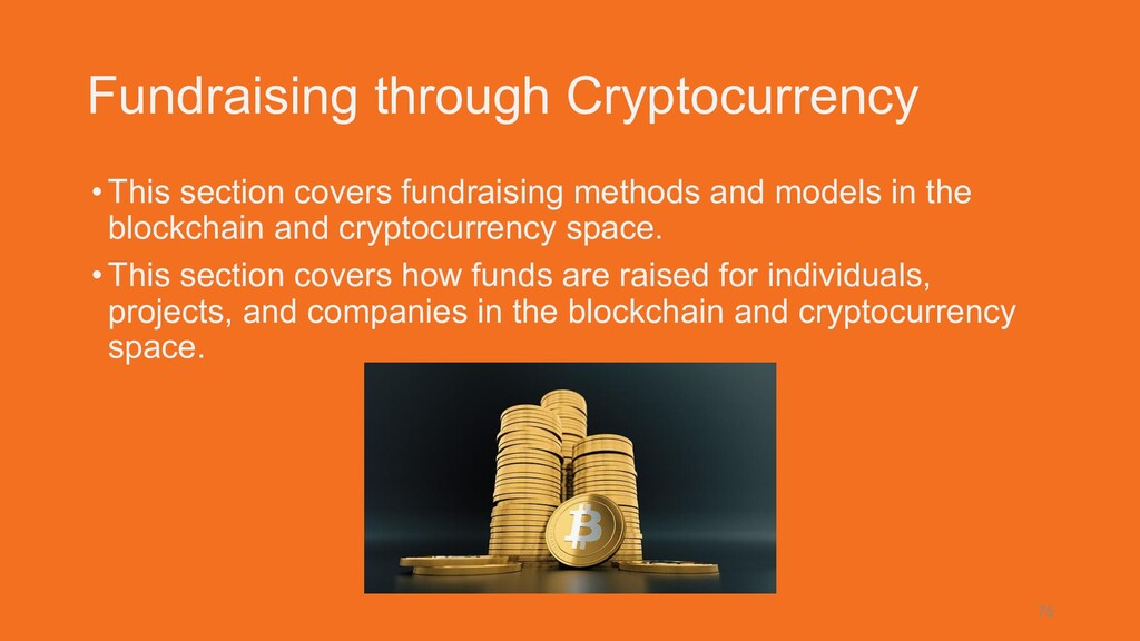 Fundraising through Cryptocurrency •This sectio...