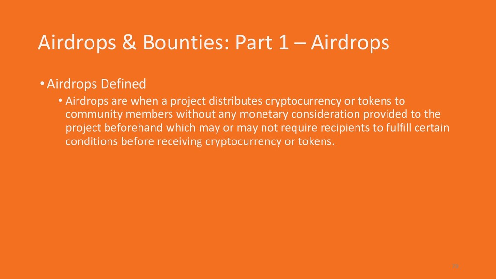 Airdrops & Bounties: Part 1 – Airdrops •Airdrop...
