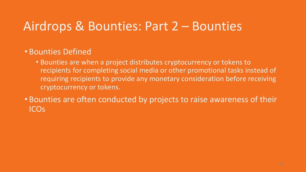 Airdrops & Bounties: Part 2 – Bounties •Bountie...
