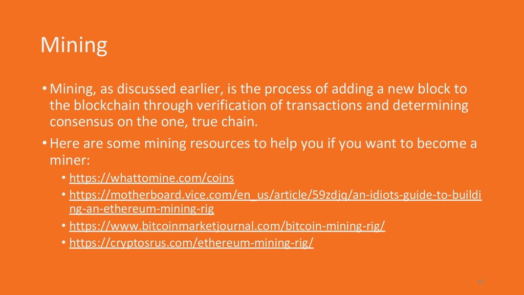 Mining •Mining, as discussed earlier, is the pr...