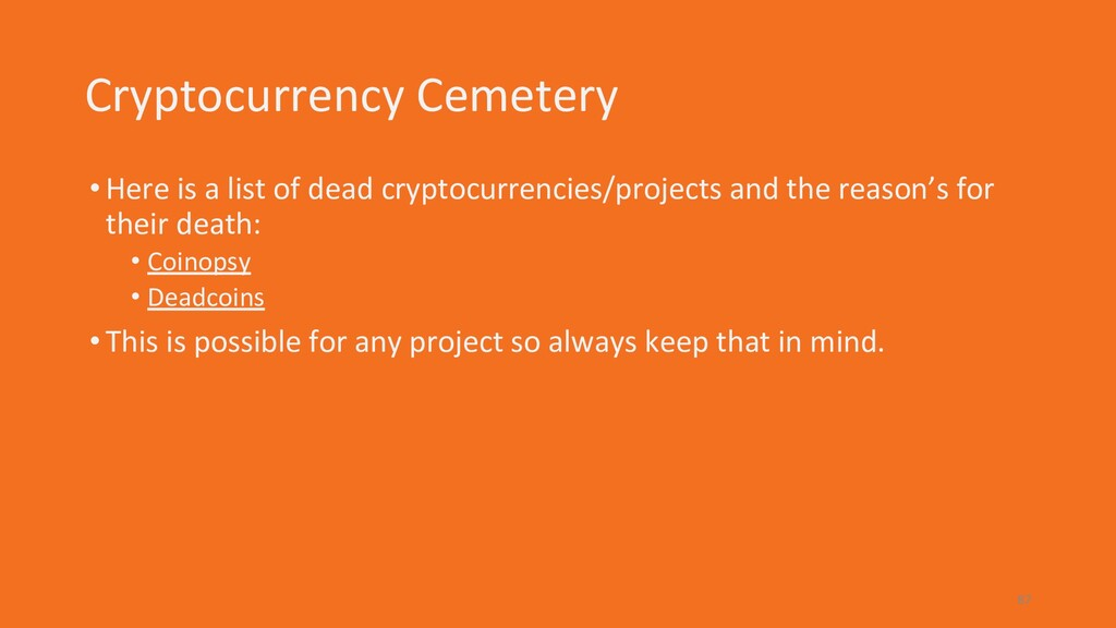 Cryptocurrency Cemetery •Here is a list of dead...