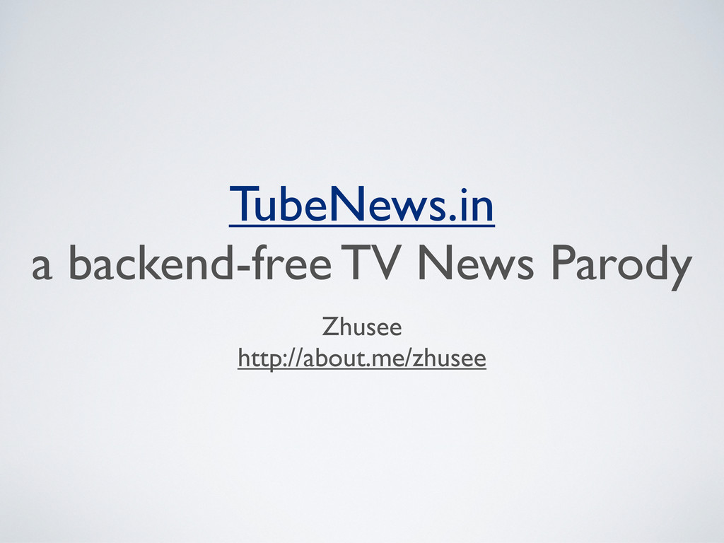 TubeNews.in a backend-free TV News Parody Zhuse...