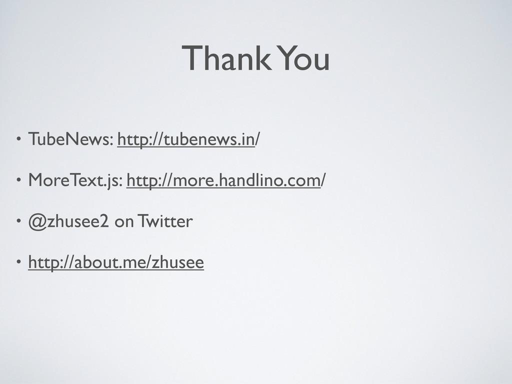 • TubeNews: http://tubenews.in/ • MoreText.js: ...