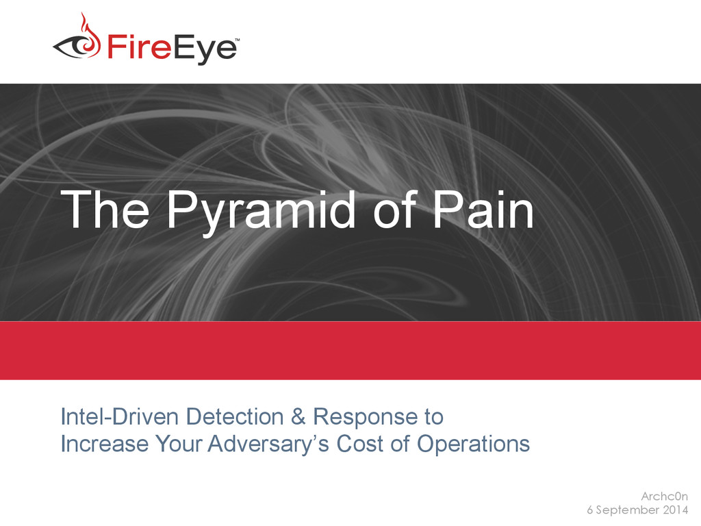 1 The Pyramid of Pain Intel-Driven Detection & ...