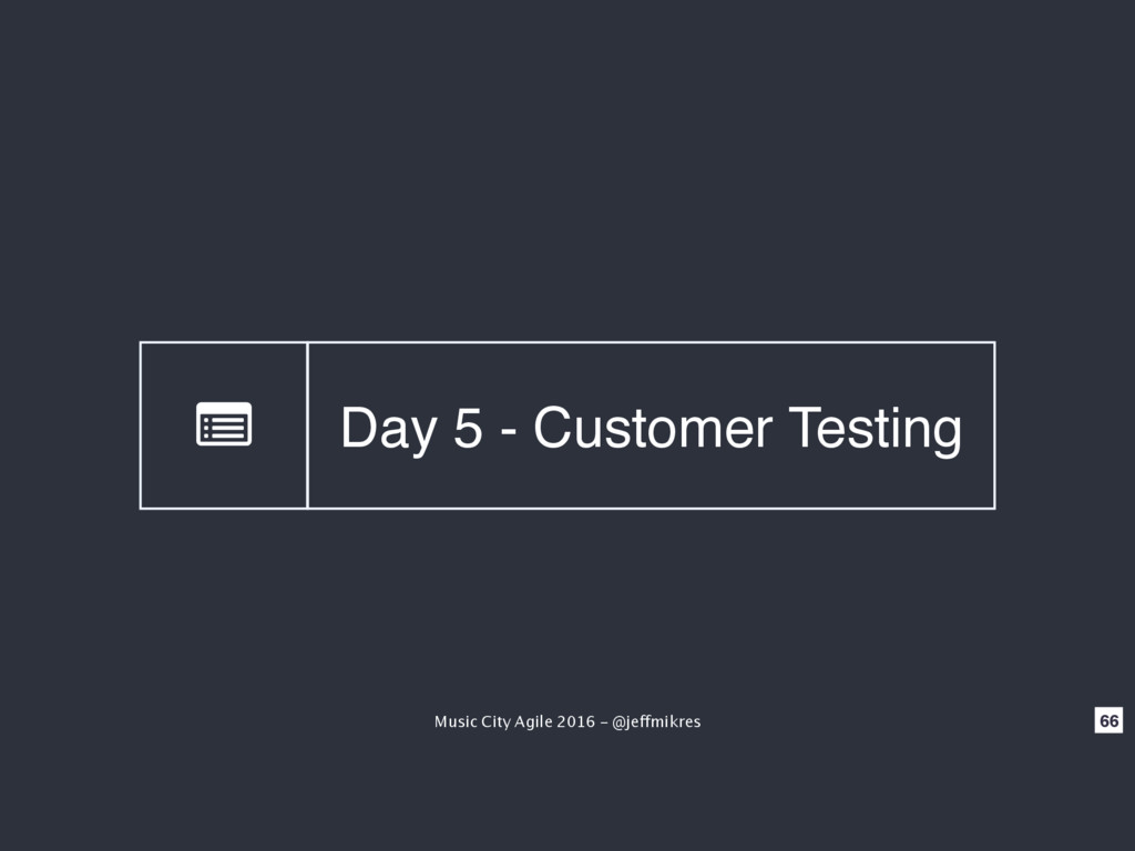 Music City Agile 2016 - @jeffmikres 66 Day 5 - ...