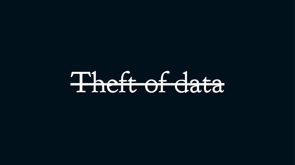 Theft of data