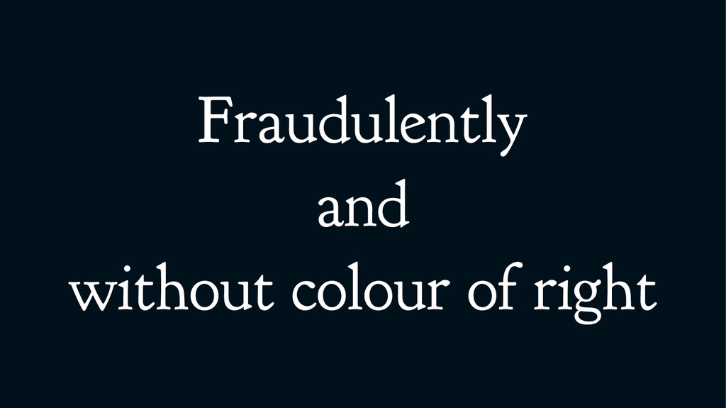 Fraudulently and without colour of right