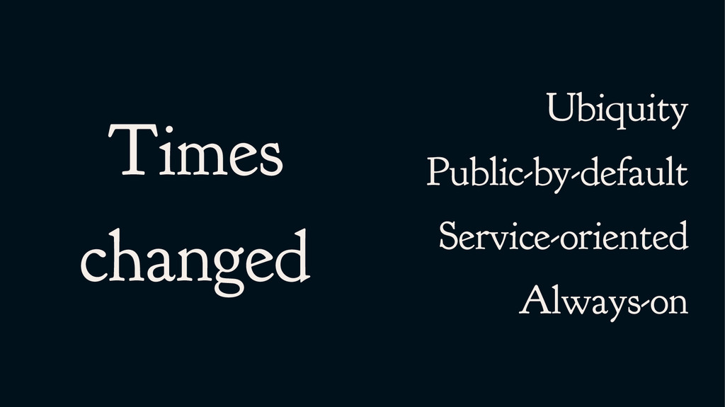 Times changed Ubiquity Public-by-default Servic...