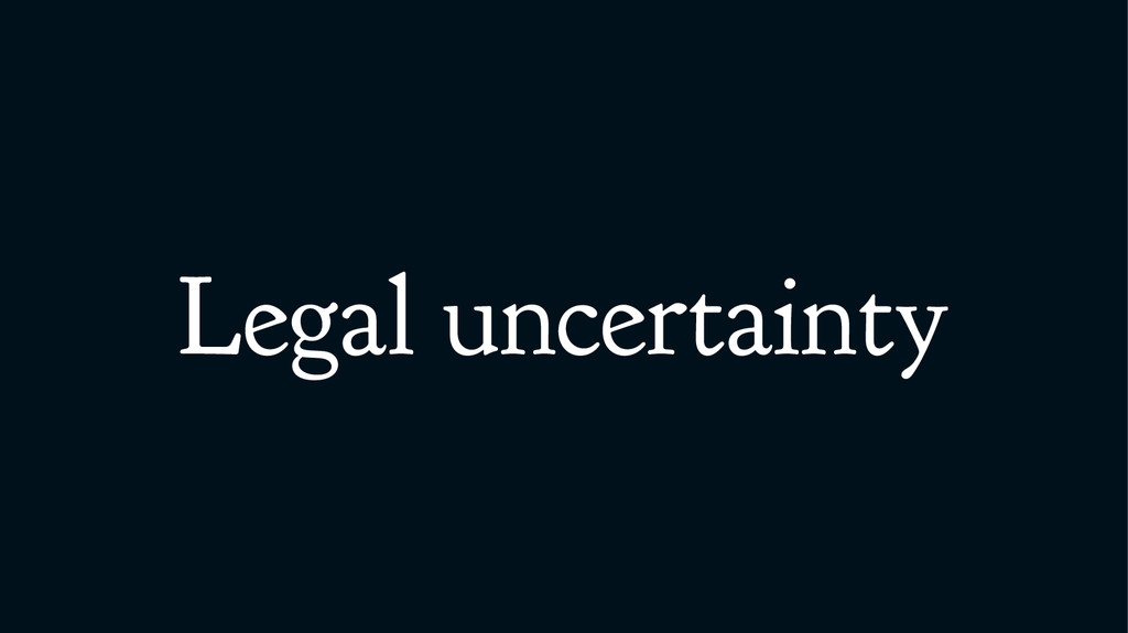 Legal uncertainty