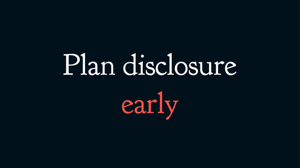 Plan disclosure early