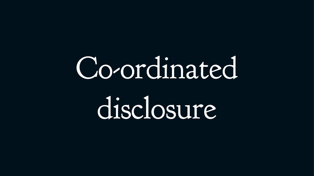 Co-ordinated disclosure