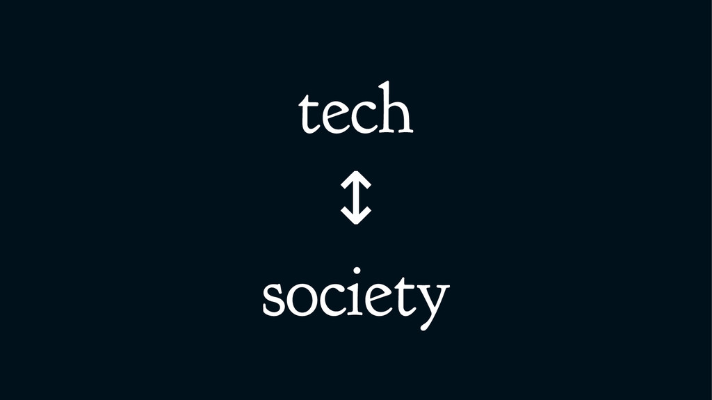 tech ↕ society