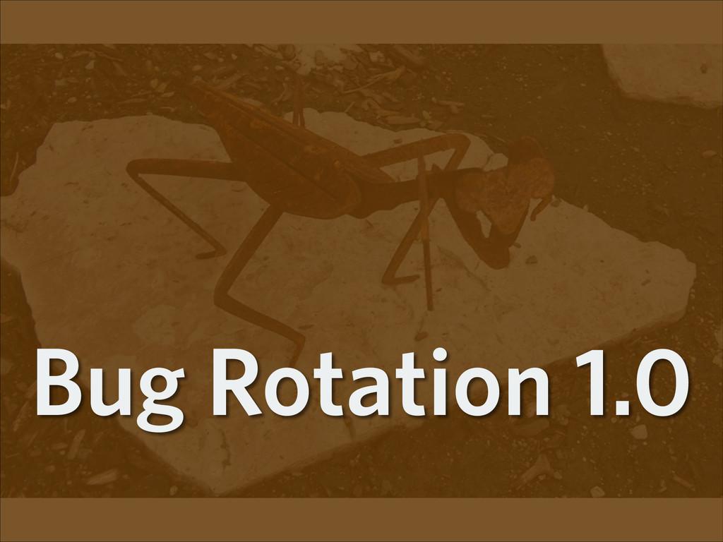 Bug Rotation 1.0