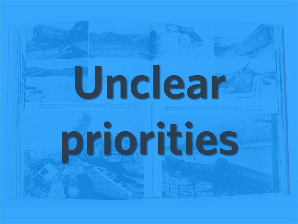 Unclear priorities