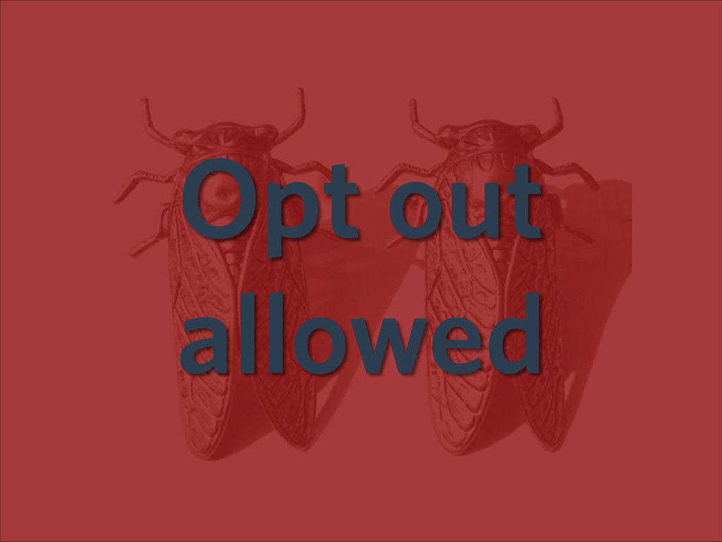 Opt out allowed