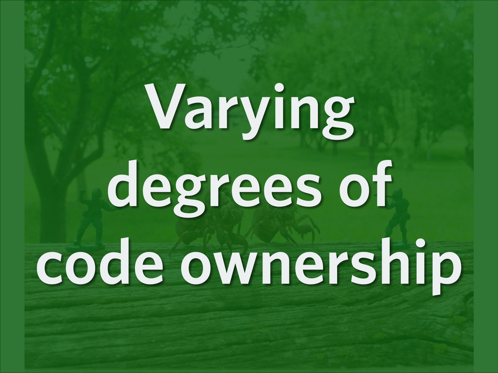 Varying degrees of code ownership