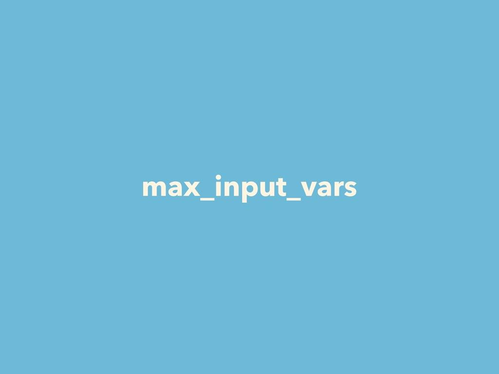 max_input_vars