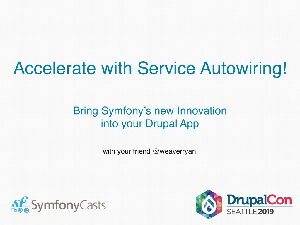 Accelerate with Service Autowiring! Bring Symfo...
