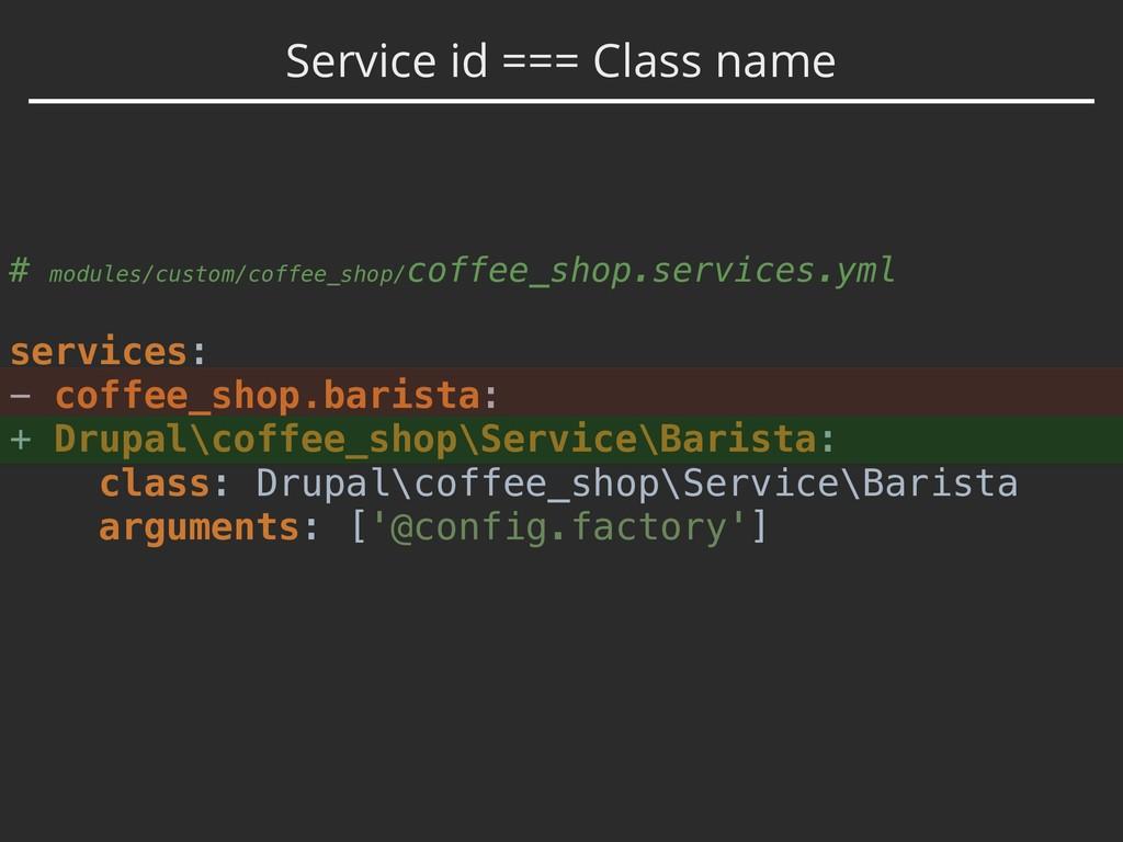 Service id === Class name # modules/custom/coff...