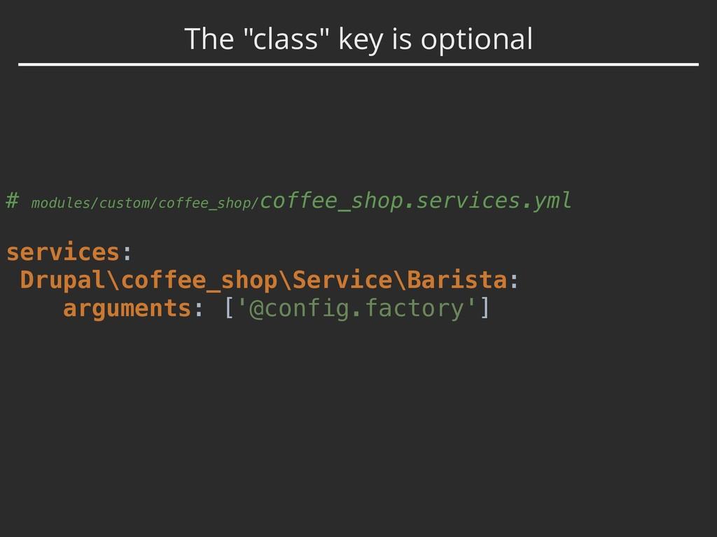 "The ""class"" key is optional # modules/custom/co..."