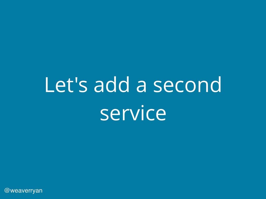 Let's add a second service @weaverryan