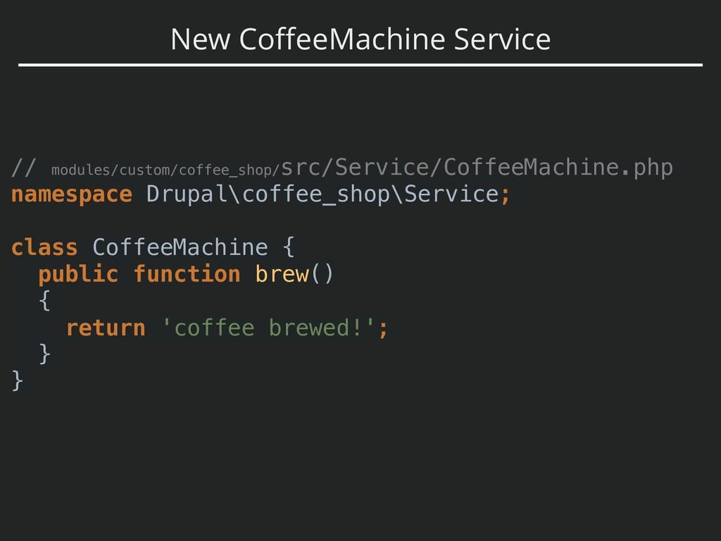New CoffeeMachine Service // modules/custom/coff...