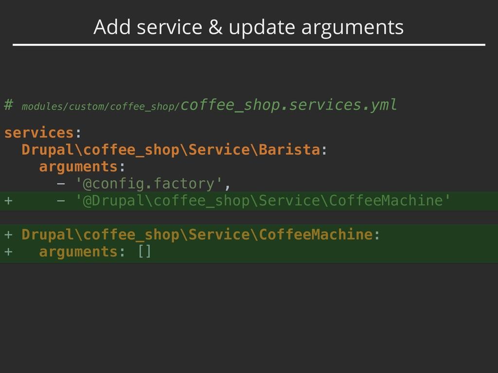 Add service & update arguments # modules/custom...