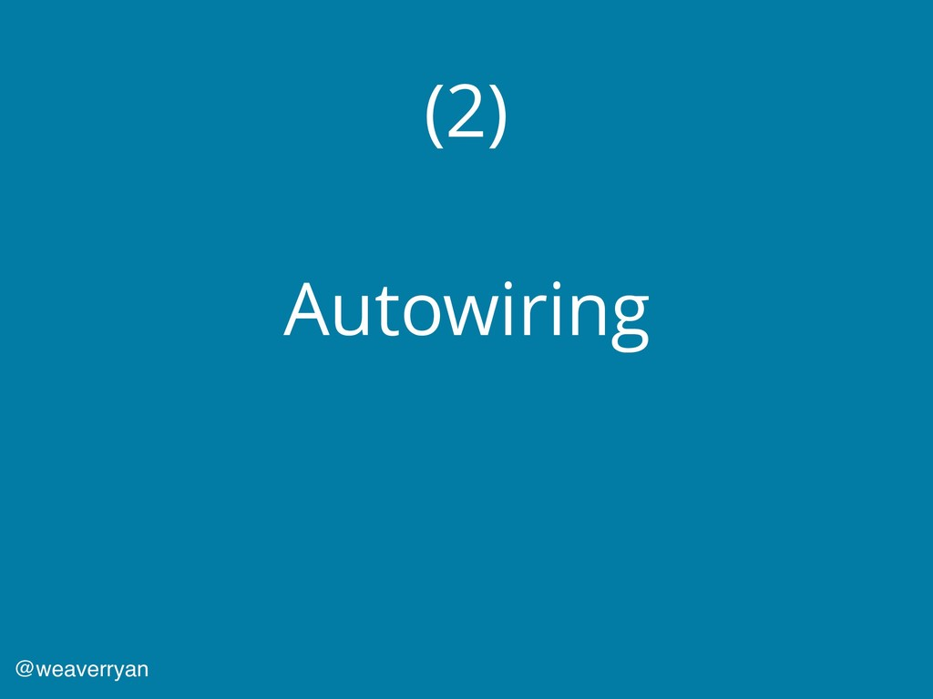 (2) Autowiring @weaverryan