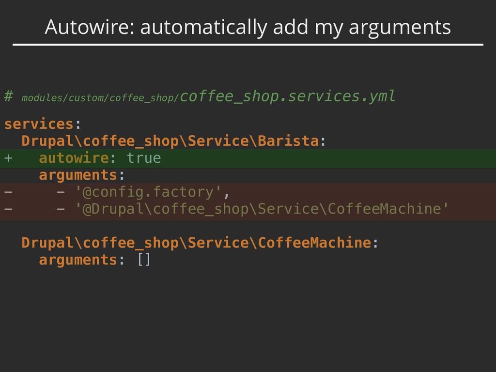 Autowire: automatically add my arguments # modu...