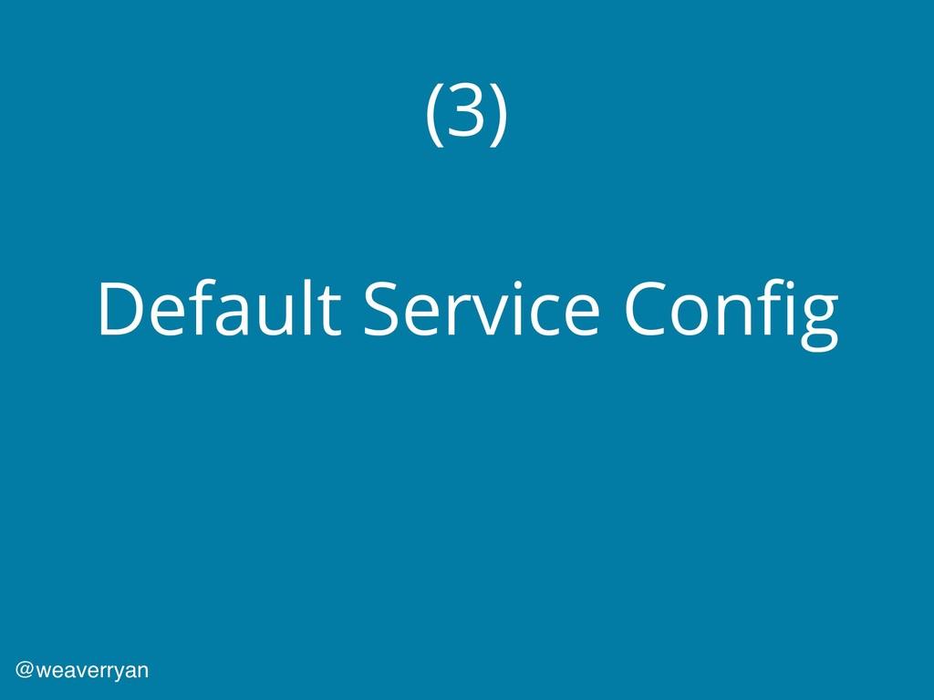 (3) Default Service Config @weaverryan