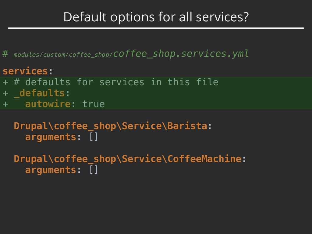 Default options for all services? # modules/cus...