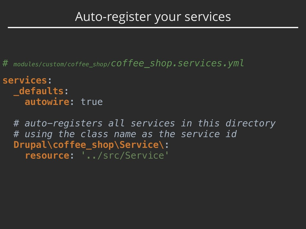 Auto-register your services # modules/custom/co...
