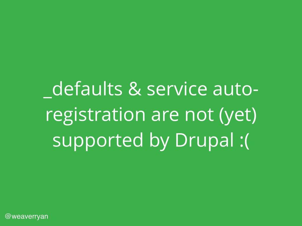 _defaults & service auto- registration are not ...