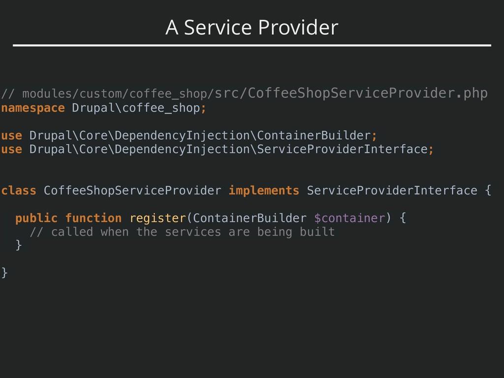 A Service Provider // modules/custom/coffee_sho...