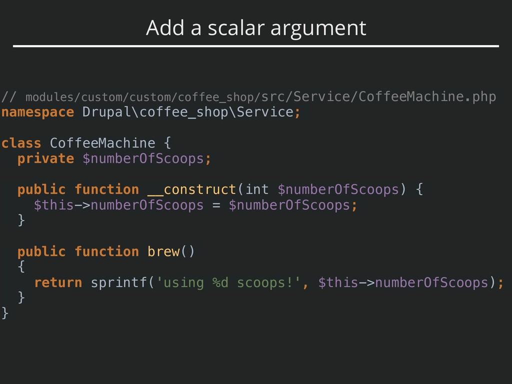 Add a scalar argument // modules/custom/custom/...