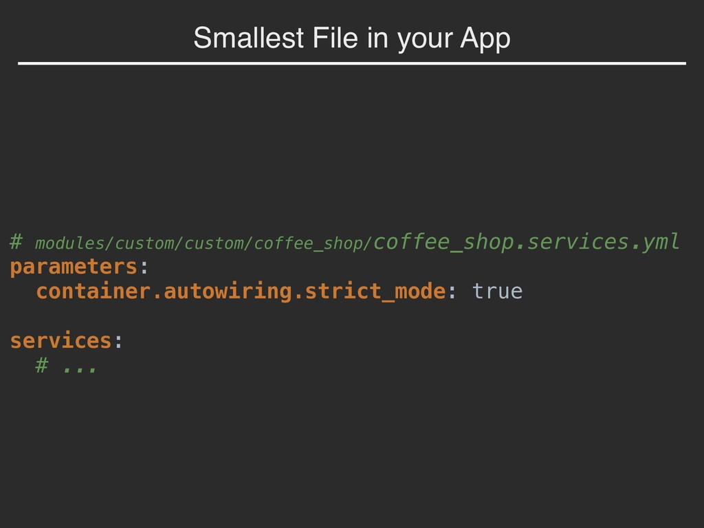 Smallest File in your App # modules/custom/cust...