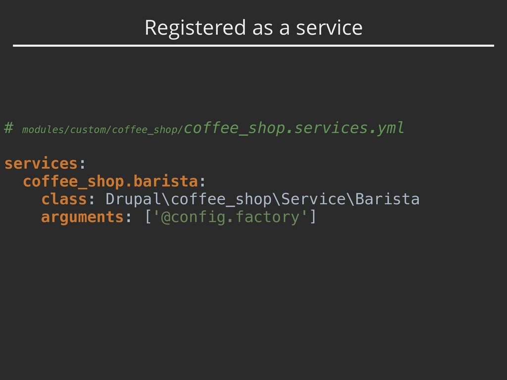 Registered as a service # modules/custom/coffee...