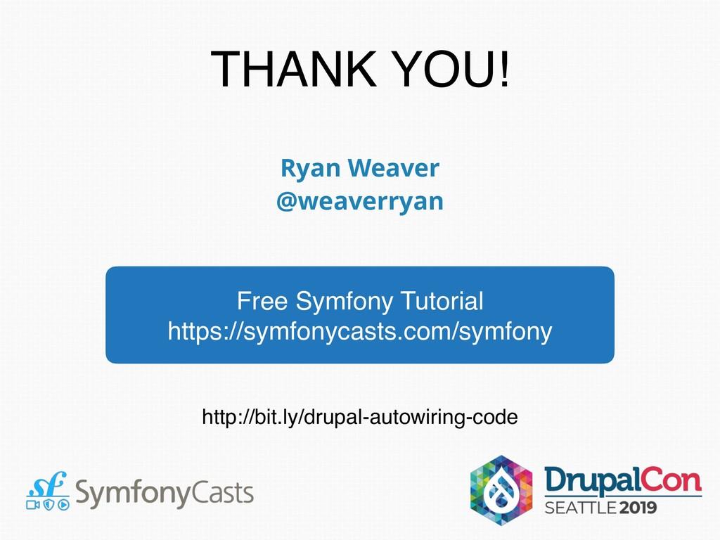 Ryan Weaver @weaverryan THANK YOU! Free Symfony...