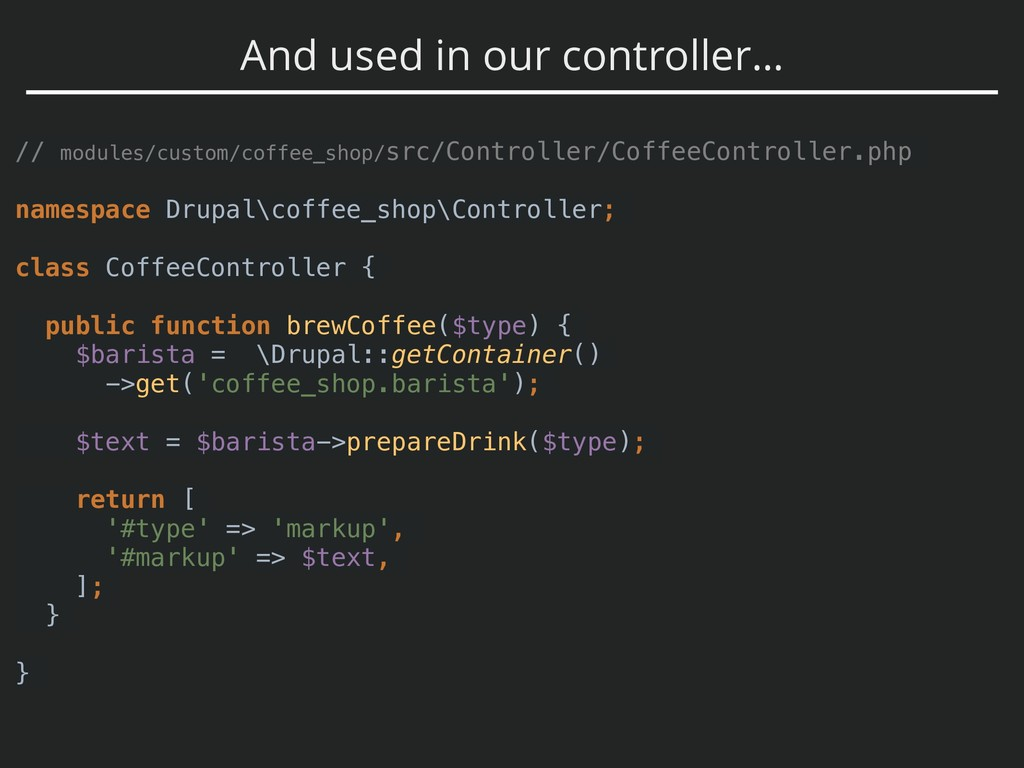 And used in our controller… // modules/custom/c...