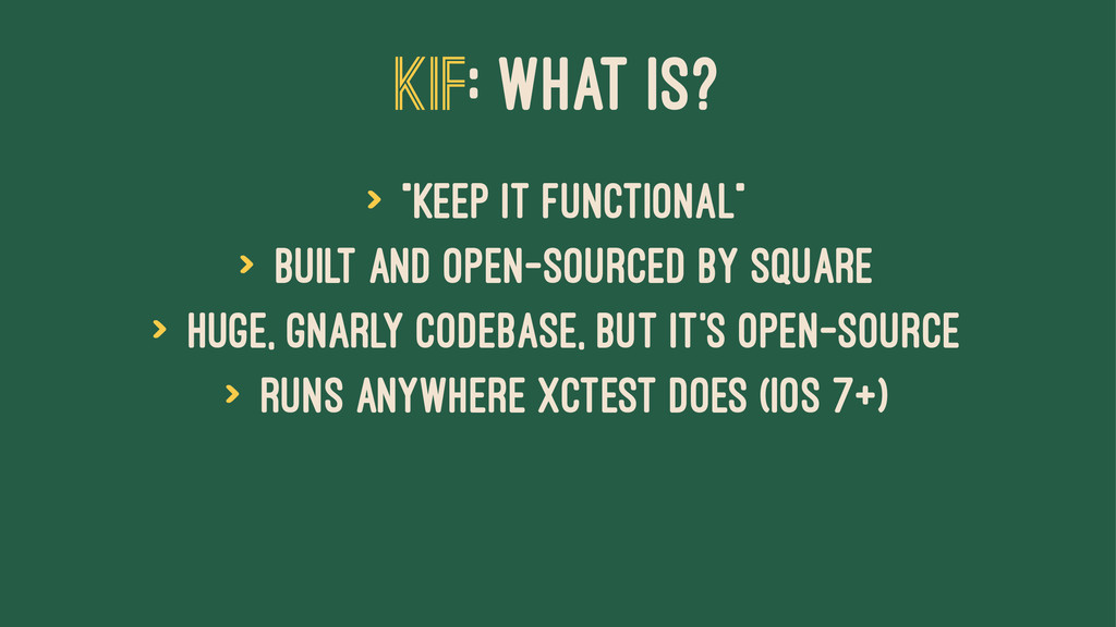 "KIF: WHAT IS? > ""Keep It Functional"" > Built an..."