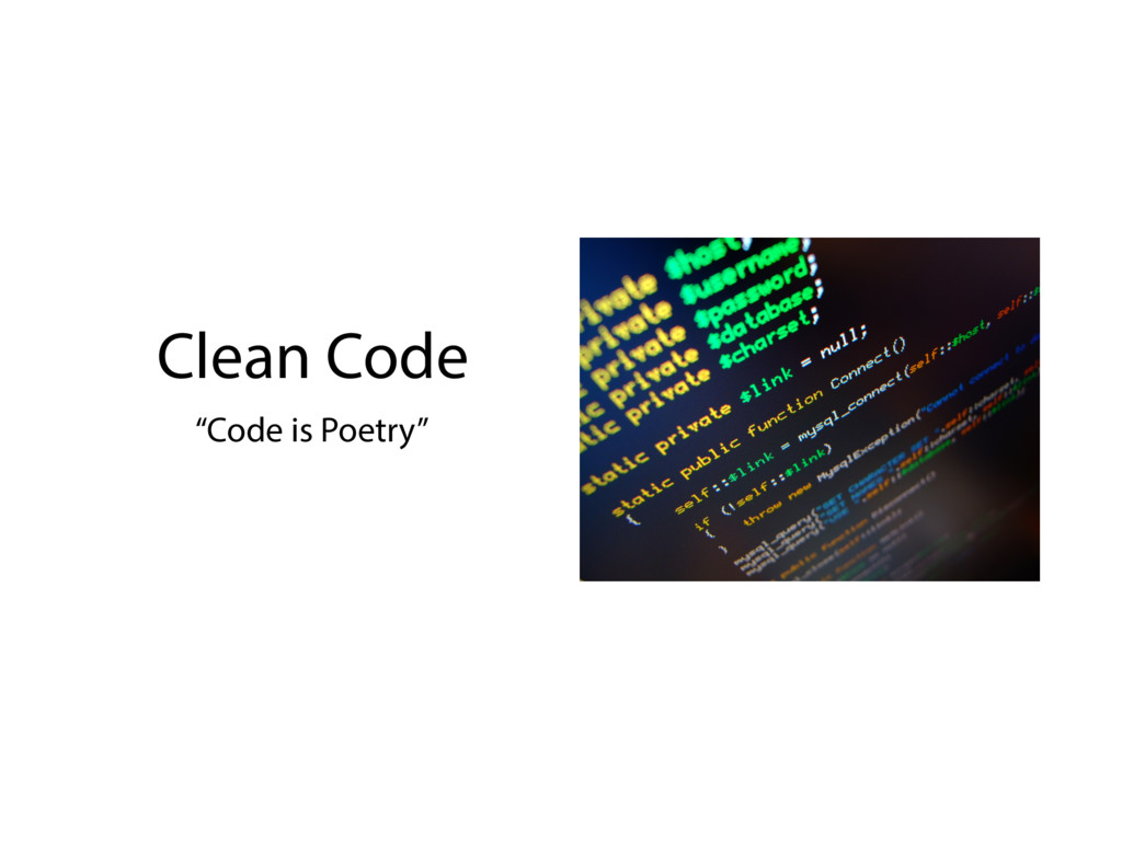 "Clean Code ""Code is Poetry"""