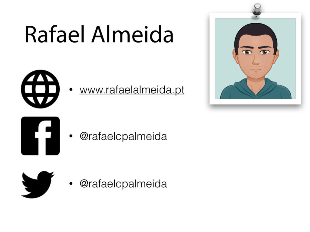 Rafael Almeida • www.rafaelalmeida.pt • @rafael...