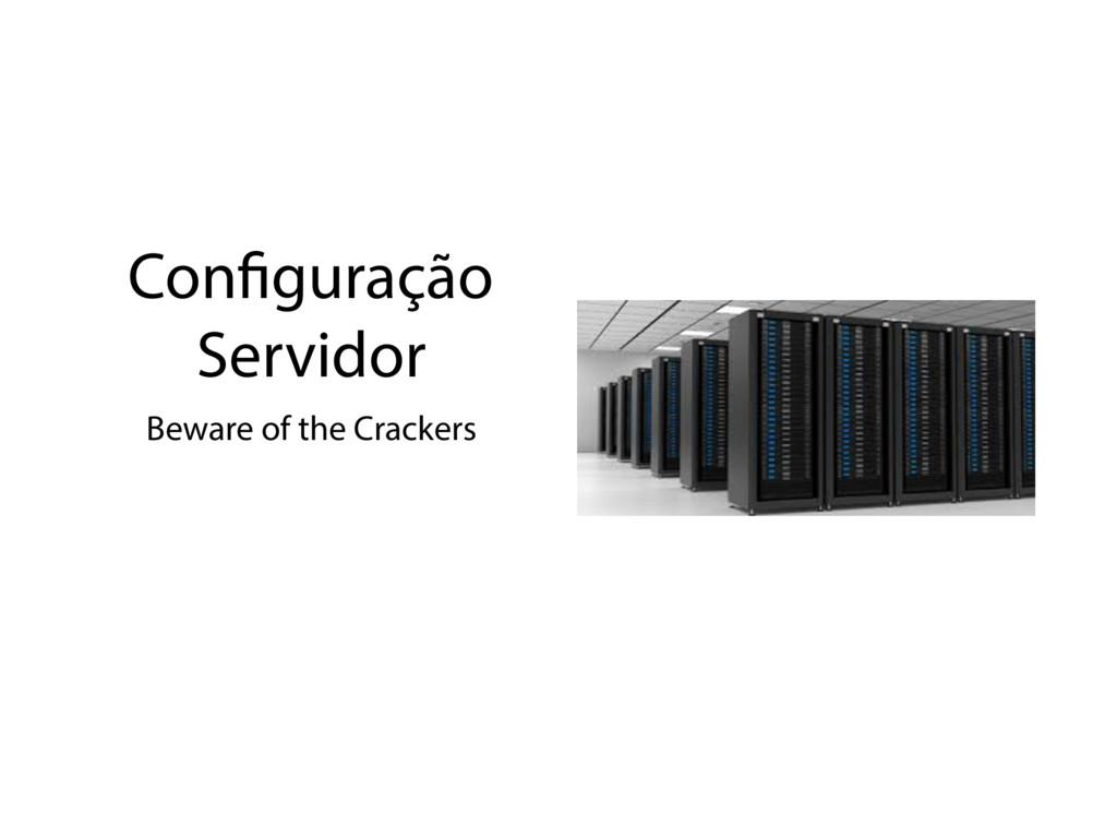 Configuração Servidor Beware of the Crackers